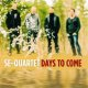 SE QUARTET / Days to come [CD] (PROPHONE)