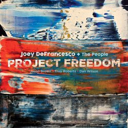 画像1: JOEY DEFRANCESCO(org) /  Project Freedom [CD] (MACK AVENUE)