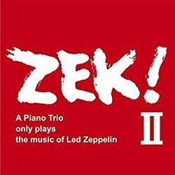 画像1: ZEK TRIO( 清水くるみ- 米木康志- 本田珠也) / ZEK! II - A piano Trio only plays the music of Led Zeppelin [2CD] (ZEK)