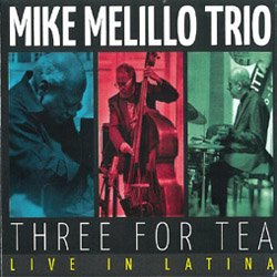 画像1: ピアノ・トリオ MIKE MELILLO TRIO / Three For Tea-Live In Latina [digipackCD] (NOTAMI)