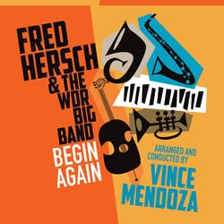 画像1: FRED HERSCH(p) WITH WDR BIG BAND / Begin Again [PALMETTO RECORDS)