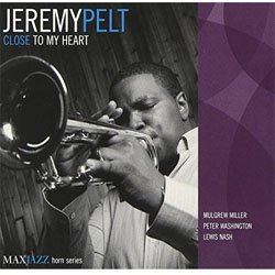 画像1: JEREMY PELT(tp) / Close To My Heart   [digipackCD] (MAXJAZZ)