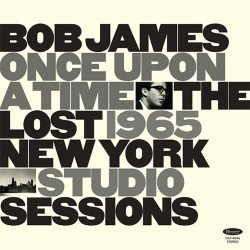 画像1: アナログ RECORD STORE DAY限定商品 4/18発売 BOB JAMES / Once Upon a Time: The Lost 1965 New York Studio Sessions  [180g重量盤LP]] (RESONANCE)