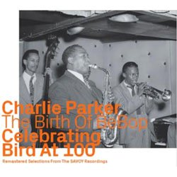 画像1: CHARLIE PARKER / Birth Of Bebop Celebrating Bird 100(Dial Recording)  [digipackCD]] (EZZ-THETICS)