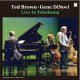 999 枚限定発売!TED BROWN /GENE DiNOVI / Live InYokohama (CD) (MARSHMALLOW)